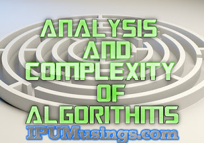 MCA - Design and Analysis of Algorithms - What is Algorithm Analysis and Complexity (#mcanotes)(#ipumca)