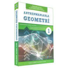 Antrenmanlarla Geometri 1.Birinci Kitap (Geometri Öğrenmeye Yeni Karar Verenler)