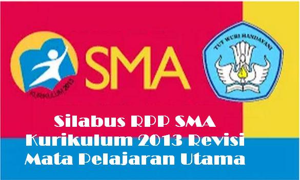 Silabus RPP SMA Kurikulum 2013 Revisi Mata Pelajaran Utama