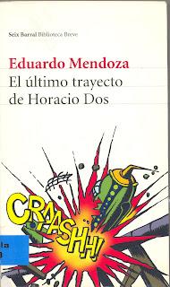 """""""El último trayecto de Horacio Dos"""" - Eduardo Mendoza"""