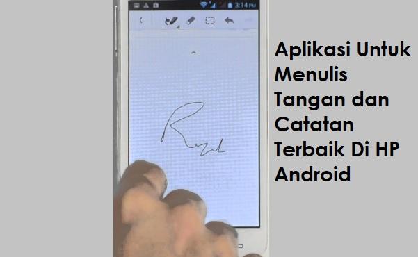 8 Aplikasi Untuk Menulis Tangan dan Catatan Terbaik Di HP Android