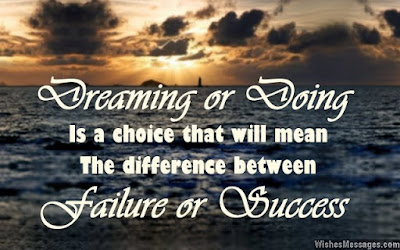good morning quotes: dreaming or doing is a choice that will mean the difference between failure or success