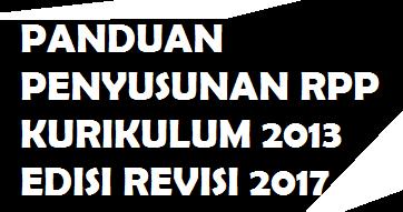 Panduan Penyusunan Rpp Kurikulum 2013 Revisi 2017 Ppt Pdf Doc Info Guru Terbaru