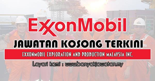 Jawatan Kosong 2019 di ExxonMobil Exploration and Production Malaysia Inc.