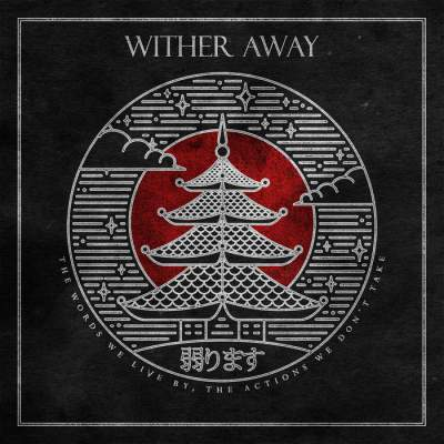 Wither Away - The Words We Live By, The Actions We Don't Take (2017) - Album Download, Itunes Cover, Official Cover, Album CD Cover Art, Tracklist