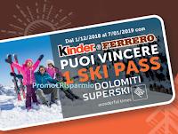 Logo Con Kinder e Ferrero puoi vincere 30 Skipass Dolomiti Superski