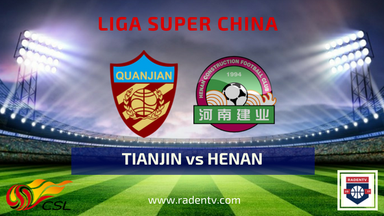 Streaming Tianjin Quanjiang vs Henan Jianye