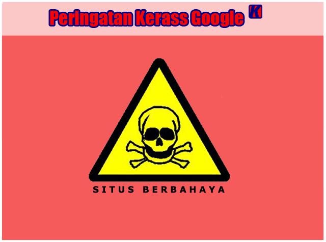 Mengetahui dan Memecahkan Masalah Situs Berbahaya Di Blogger