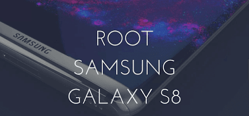 طريقة عمل روت لجهاز سامسونج Galaxy s8