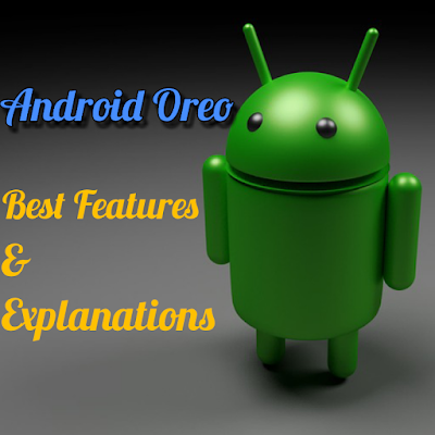 Features and Specifications of Android Oreo launched by Google | Best Comparison with Android Nougat