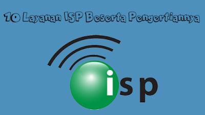 10 Layanan ISP Beserta Pengertiannya