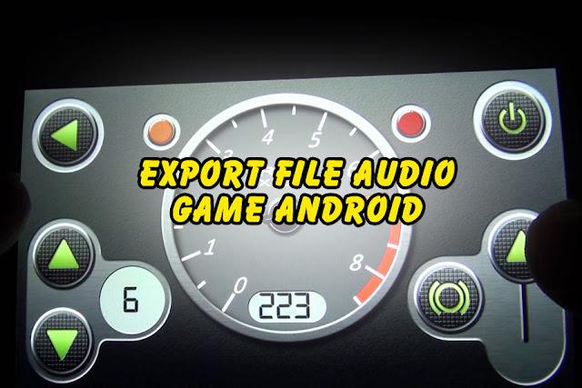 Cara Mengambil Suara file audio mp3 dari aplikasi Game .OBB .FEV .FSB Android