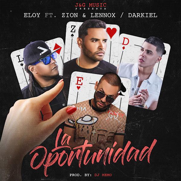 Eloy, Darkiel & Zion & Lennox - La Oportunidad - Single Cover