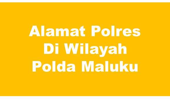 Alamat Lengkap Polres Di Wilayah Polda Maluku