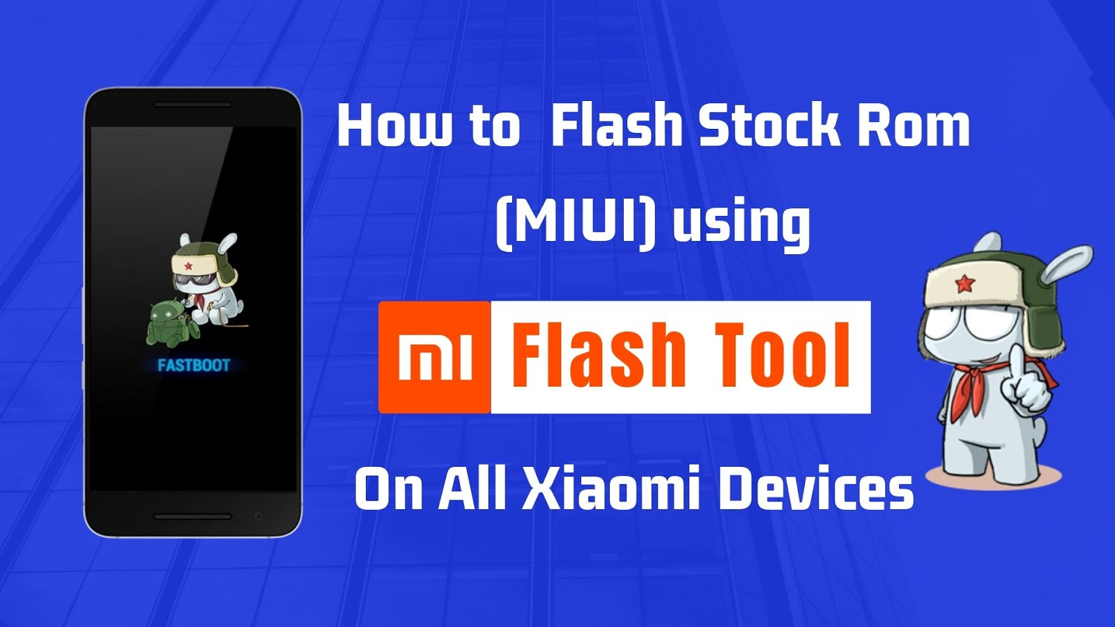 Flash Stock Rom on Redmi Note 4 using Mi Flash Tool