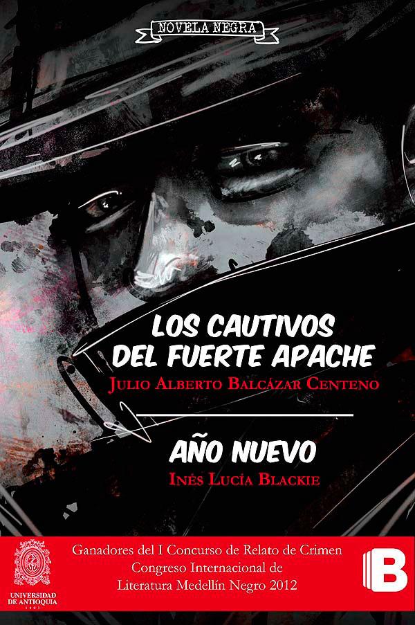 Los cautivos del fuerte apache – Año nuevo de Julio Alberto Balcázar Quintero