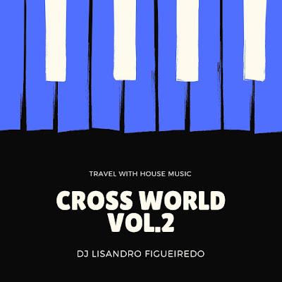 Dj Lisandro Figueiredo - Cross World Vol.2 (2017)