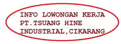 Info kerja PT. Tsuang Hine Industrial Indonesia
