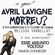Avril Lavigne Morreu e  foi substituída? Quem é Melissa Vandella ?