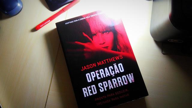 [RESENHA #603] OPERAÇÃO RED SPARROW - JASON MATTHEWS