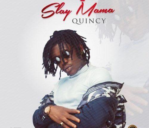 VIDEO: Quincy – Slay Mama