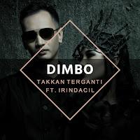 Lirik Lagu Dimbo Takkan Terganti (Feat Irindacil)