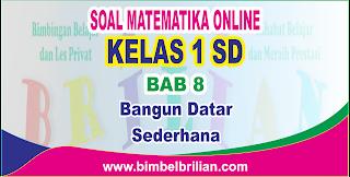 Soal Matematika Online Kelas 1 SD Bab 8 Bangun Datar Sederhana - Langsung Ada Nilainya