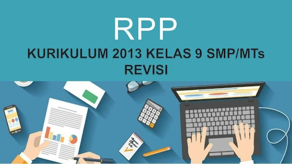 RPP Kelas 9 SMP/MTs Kurikulum 2013 (K13) Kemdikbud (SIAP PRINT)