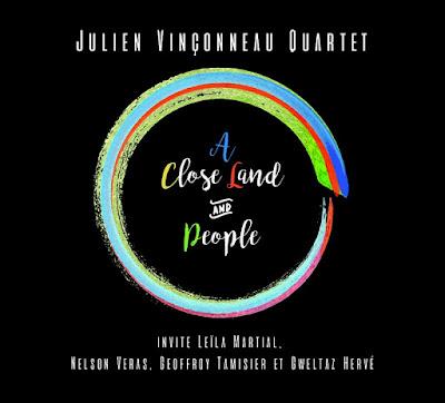 Julien Vinçonneau Quartet – A Close Land and People