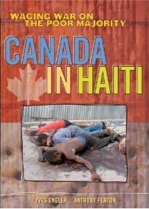 Canada in Haiti: Waging War ont he Poor Majority