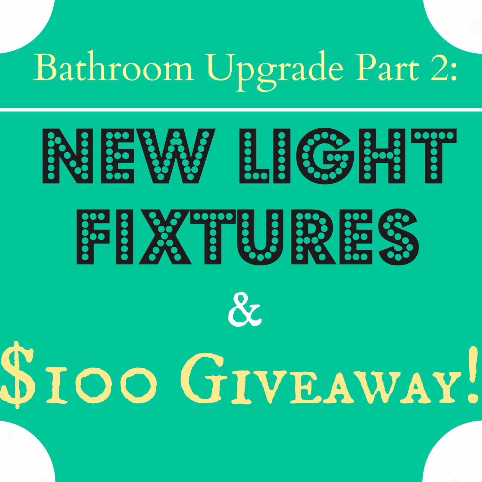 Bathroom Upgrade Part 2: New Light Fixtures and $100 GIVEAWAY ...