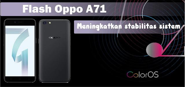 melaksanakan flash atau Instal ulang pada  umumnya disebabkan karna Oppo A Cara Flash Oppo A71 Solusi Atasi Hang Logo dan Botloop