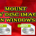 How to Mount Disc Images in Windows ?