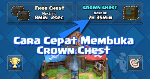 Cara membuka Crown Chest dengan cepat di clash royale