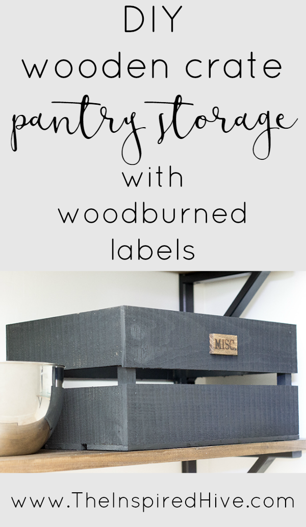 How to organize your pantry with rustic storage crates and DIY wood burned labels