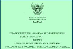 PMK No 76/PMK.05/2017 (Tentang) Juknis PEMBERIAN THR PNS [Tahun] 2017