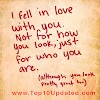 I fell in love with you  Not for how you look | Love Quotes For Her | Lover Quotes - Top 10 Updated