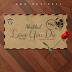 Music: Medikal – Love You Die Ft. Falz