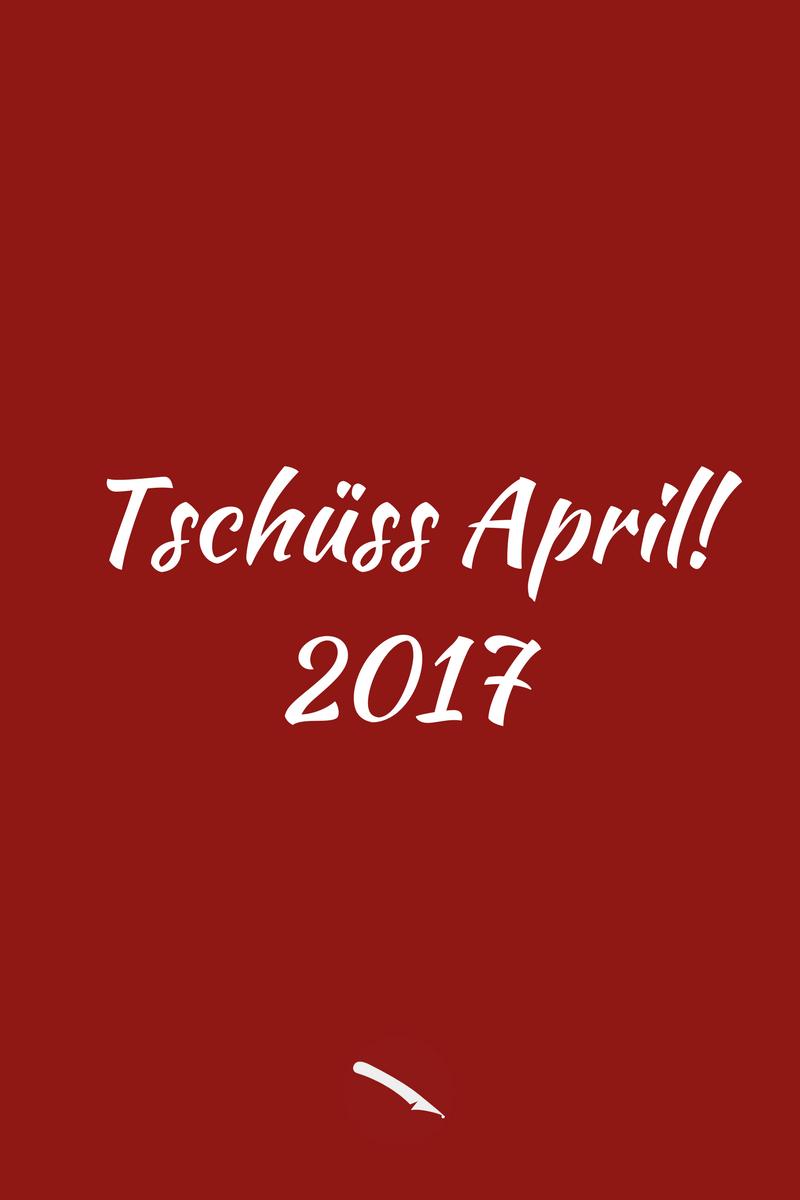 Tschüss April! Der Monatsrückblick im Blog | Arthurs Tochter kocht. von Astrid Paul