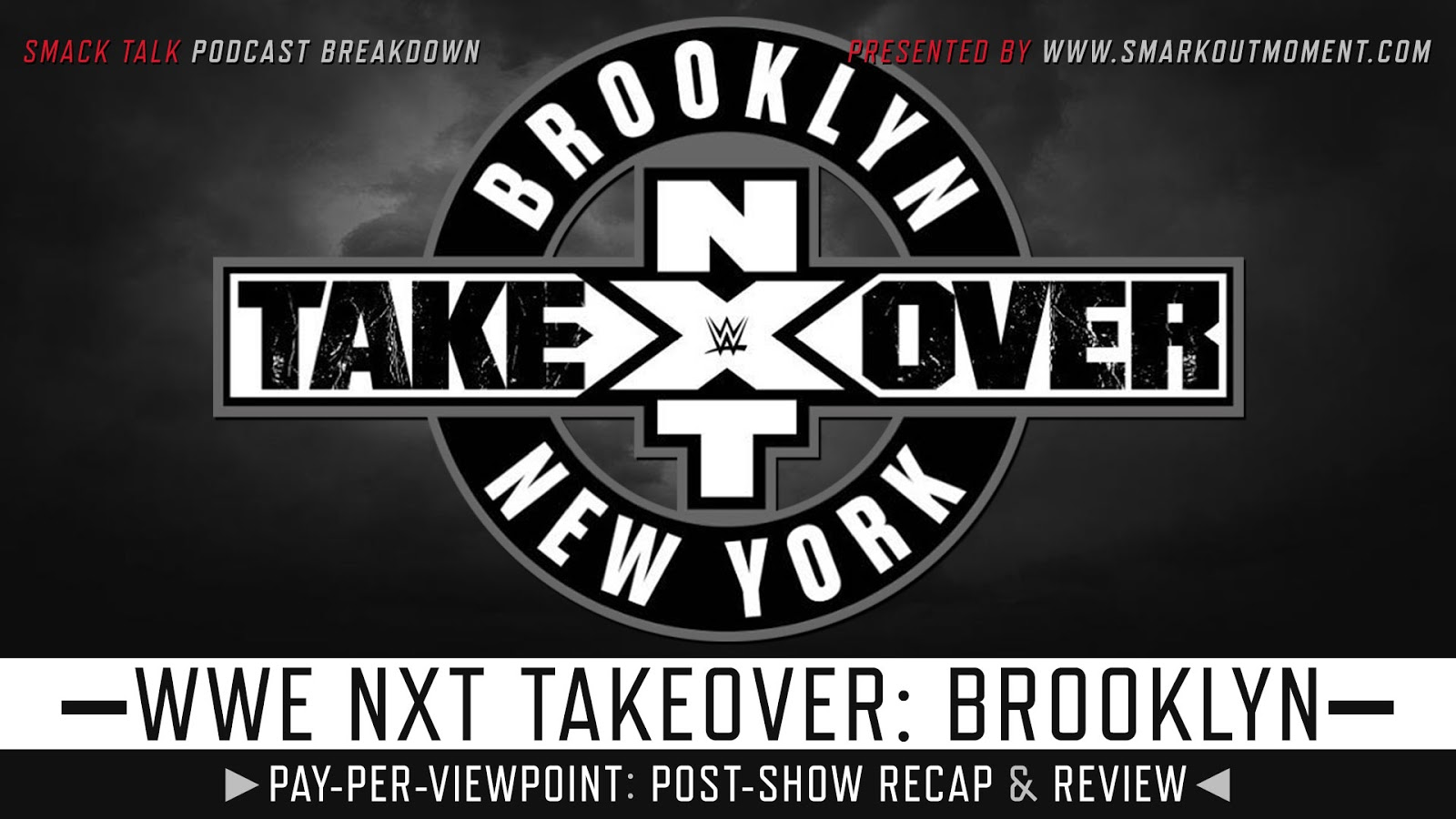 WWE NXT TakeOver: Brooklyn IV Recap and Review Podcast