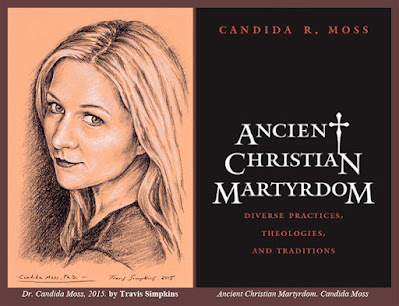 Candida Moss. by Travis Simpkins. Ancient Christian Martyrdom
