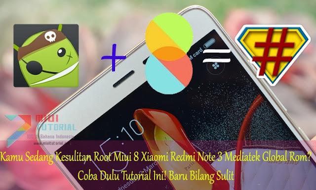 Kamu Sedang Kesulitan Root Miui 8 Xiaomi Redmi Note 3 Mediatek Global Rom? Coba Dulu Tutorial Ini! Baru Bilang Sulit