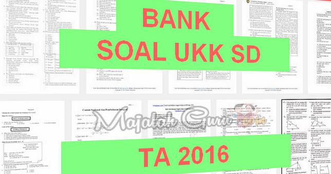Bank Soal Ukk Kelas 1 2 3 4 5 Sd Tahun 2016 Operator Sekolah