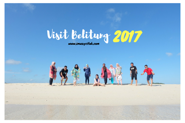 Visit Belitung 2017 : My 3D2N Trip - DAY 1