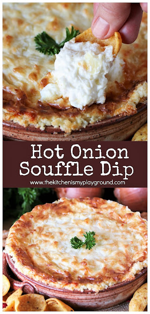 Hot Onion Souffle Dip ~ It takes just 4 simple ingredients to create this crowd-pleasing dip. It's always the hit of the party! #dip #hotdip #oniondip #bakeddip  www.thekitchenismyplayground.com
