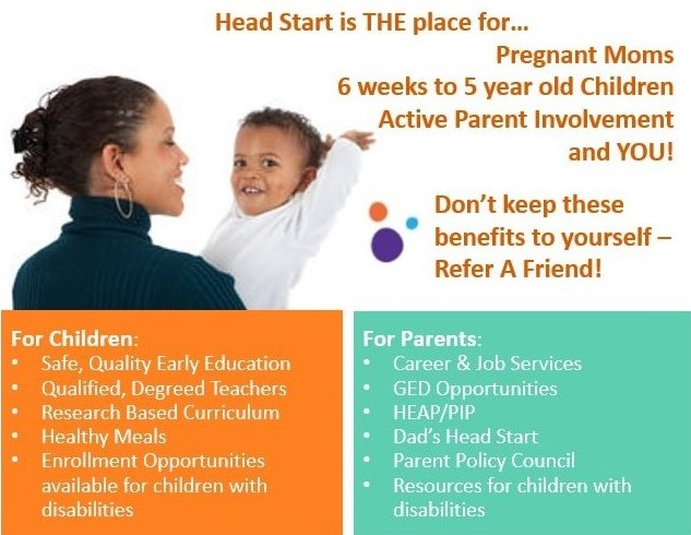 Refer a friend to receive all of the great benefits of the Head Start program Today