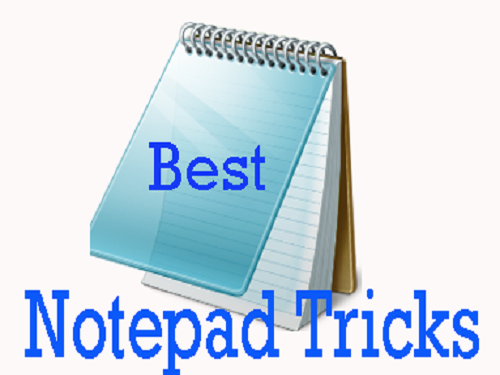 Top 7 Notepad Tricks to Scare the Hell out of your Friends