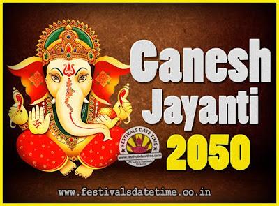 2050 Ganesh Jayanti Puja Date & Time, 2050 Ganesh Jayanti Calendar