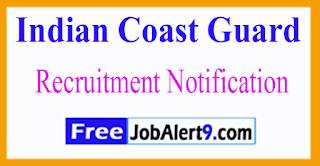 ICG Indian Coast Guard Recruitment Notification 2017  Last Date 09-06-2017