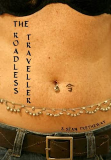 The Roadless Traveller - a romantic comedy erotic thriller by S.Sean Tretheway